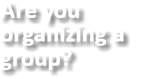 Are you organizing a group?
